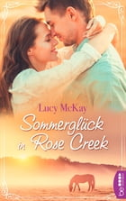 Sommerglück in Rose Creek by Lucy McKay