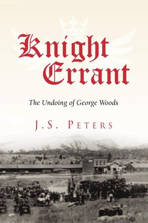 Knight Errant: The Undoing of George Woods