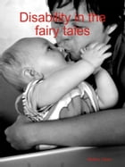Disability in fairy tales by Matteo Celon