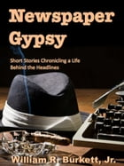 Newspaper Gypsy by William R. Burkett, Jr.