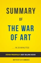 Summary of The War of Art: by Steven Pressfield , Includes Analysis by Elite Summaries