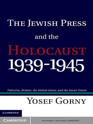 The Jewish Press and the Holocaust,  1939?1945 Palestine,  Britain,  the United States,  and the Soviet Union