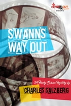 Swann's Way Out: A Henry Swann Mystery by Charles Salzberg