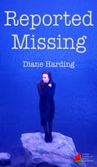 Reported Missing by Diane Harding