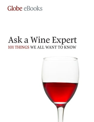 Ask A Wine Expert: 101 Things We All Want to Know
