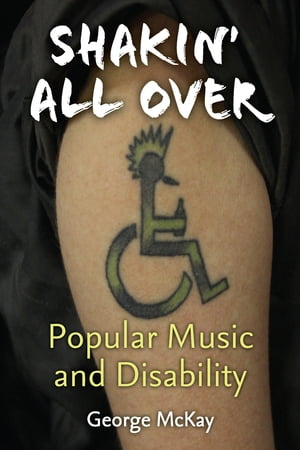 Shakin' All Over Popular Music and Disability