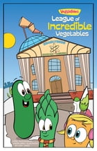 VeggieTales SuperComics: The League of Incredible Vegetables