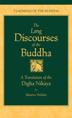 The Long Discourses of the Buddha A Translation of the Digha Nikaya