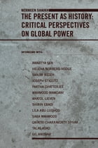 The Present as History: Critical Perspectives on Global Power by Nermeen Shaikh