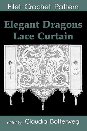 Elegant Dragons Lace Curtain Filet Crochet Pattern Complete Instructions and Chart