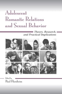 Adolescent Romantic Relations and Sexual Behavior: Theory, Research, and Practical Implications