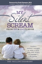 My Silent Scream: Finding Hope & Grace to Endure by Dee Phillips-Goodnight