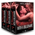 Boxed Set: Obsessed with a Billionaire, Vol. 1-3 by Kate B. Jacobson
