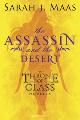 Book The Assassin and the Desert: A Throne of Glass Novella by Sarah J. Maas