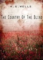 The Country Of The Blind And Other Stories by H G Wells