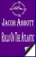 Rollo on the Atlantic (Illustrated) by Jacob Abbott
