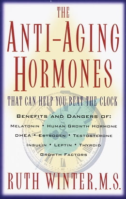 Book The Anti-Aging Hormones: That Can Help You Beat the Clock by Ruth Winter