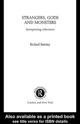 Book Strangers, Gods and Monsters: Interpreting Otherness by Kearney, Richard