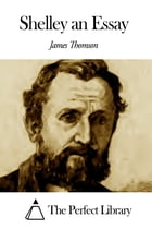 Shelley an Essay by James Thomson