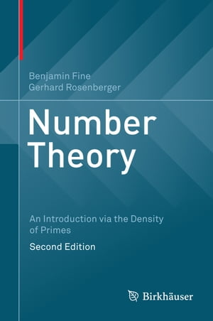 Number Theory: An Introduction via the Density of Primes by Benjamin Fine