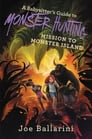 A Babysitter's Guide to Monster Hunting #3: Mission to Monster Island Cover Image