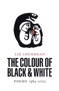 Colour of Black and White: Poems 1984-2003