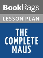 The Complete Maus Lesson Plans by BookRags