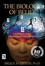 The Biology of Belief 10th Anniversary Edition Cover Image