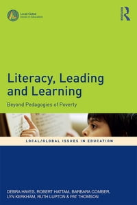 Literacy, Leading and Learning: Beyond Pedagogies of Poverty