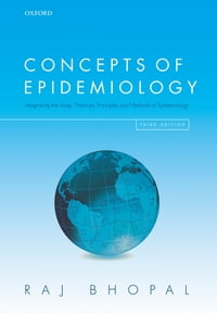 Concepts of Epidemiology: Integrating the ideas, theories, principles, and methods of epidemiology