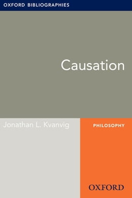 Book Causation: Oxford Bibliographies Online Research Guide by Jonathan L. Kvanvig