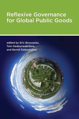 Reflexive Governance for Global Public Goods
