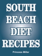 South Beach Diet Recipes by Princess Miller