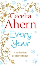 Every Year: Short Stories by Cecelia Ahern