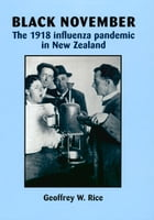 Black November: The 1918 Influenza Pandemic in New Zealand by Geoffrey Rice