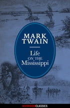 Life on the Mississippi (Diversion Illustrated Classics) by Mark Twain