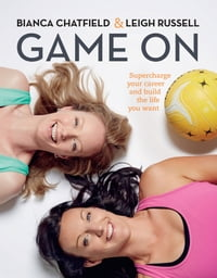 Game On: Supercharge Your Career and Build the Life you Want