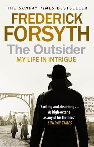 The Outsider My Life in Intrigue