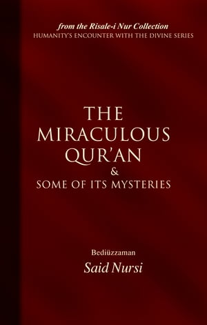 The Miraculous Quran and Some of its Mysteries