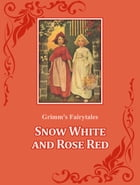Snow White and Rose Red by Grimm's Fairytales