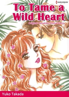 TO TAME A WILD HEART (Harlequin Comics): Harlequin Comics
