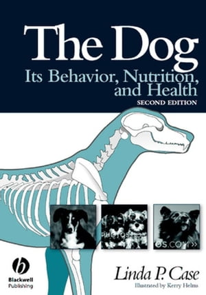 The Dog Its Behavior,  Nutrition,  and Health