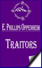 Traitors by E. Phillips Oppenheim