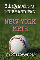 51 Questions for the Diehard Fan: New York Mets by Ryder Edwards