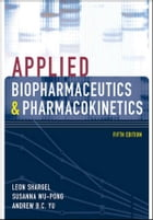 Applied Biopharmaceutics & Pharmacokinetics, Fifth Edition by Leon Shargel