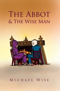 The Abbot & The Wise Man