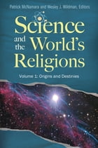 Science and the World's Religions [3 volumes] by Patrick McNamara Ph.D.