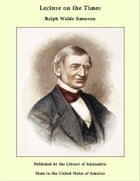 Lecture on the Times by Ralph Waldo Emerson