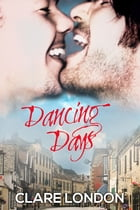 Dancing Days by Clare London