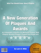 A New Generation Of Plaques And Awards by Laura K. Miller